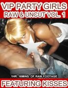 Vip Party Girl Vol.1 Raw & Uncut
