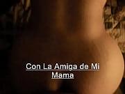 El Amor con la Amiga de mi mama