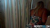 PropertySex - Polish pussy helps convince landlord she is good tenant porn videos