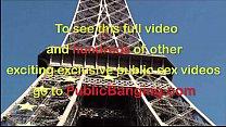 Eiffel Tower PUBLIC sex threesome orgy)