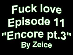 Fuck love: Chronicles of Noah episode 11
