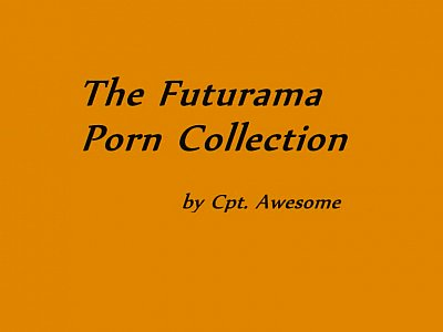 Anal Ass Aweome video: Cpt. Awesome´s Futurama (tram pararam) porn Collection [Video 3]