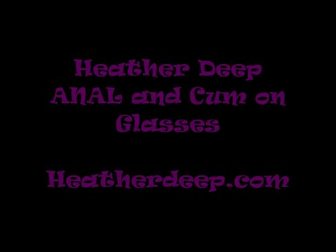 Heather Deep gets it in the ass and pussy and cum on glasses